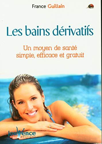 9782883532854: Les Bains d�rivatifs : Un Moyen de sant� simple, efficace et gratuit