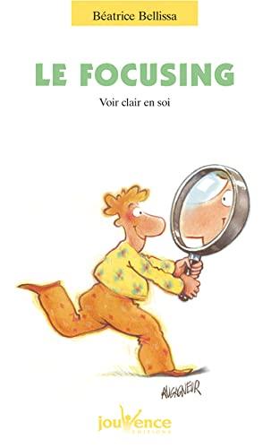 9782883533363: Le Focusing : Voir clair en soi