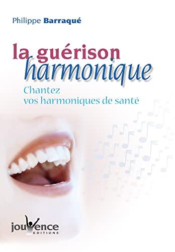 9782883533509: La gu�rison harmonique : Chantez vos harmoniques de sant�