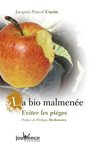 La bio malmenée : Eviter les pièges: Jacques-Pascal Cusin Valérie