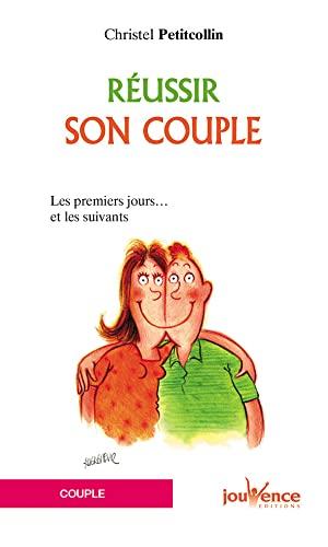 Réussir son couple : Les premiers jours...: Christel Petitcollin