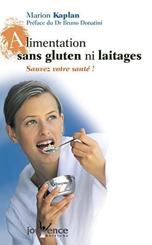 9782883534476: Alimentation sans gluten ni laitages : Sauvez votre santé !