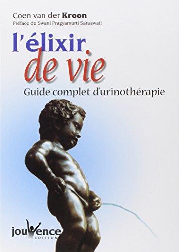 L'élixir de vie : Guide complet de: van der Kroon,