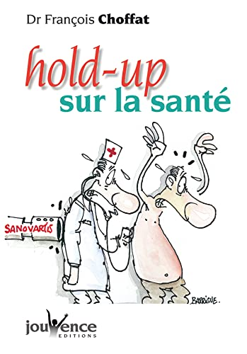 9782883534643: hold-up sur la sante