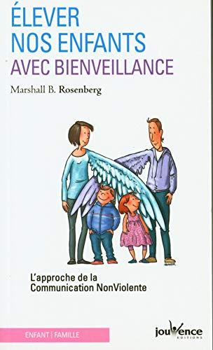 9782883535572: élever nos enfants avec bienveillance ; l'approche de la communication non violente