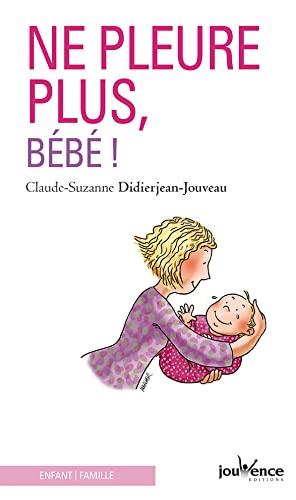 9782883535664: Ne pleure plus bébé !