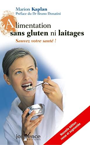9782883535930: Alimentation sans gluten ni laitages : Sauvez votre santé !