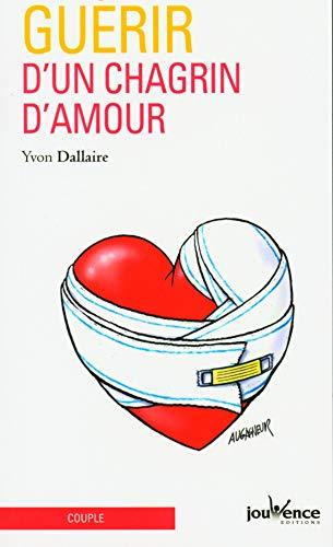 9782883536470: Gu�rir d'un chagrin d'amour