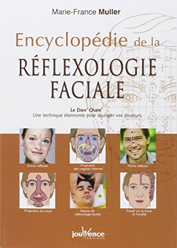 Encyclopédie de la réflexologie faciale: Le Dien' Cham' (French Edition) (2883536961) by Marie-France Muller
