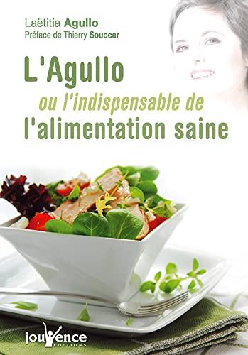 L'Agullo ou l'indispensable de l'alimentation saine: Laëtitia Agullo