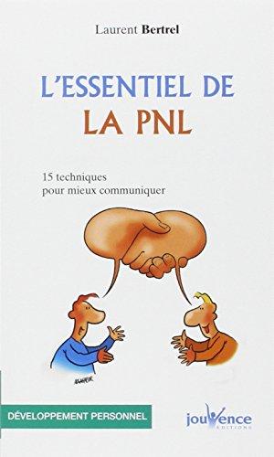 9782883537323: L'essentiel de la PNL : 15 Techniques pour mieux communiquer