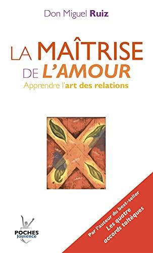 9782883537668: La mattrise de l'amour : Apprendre l'art des relations (French Edition)