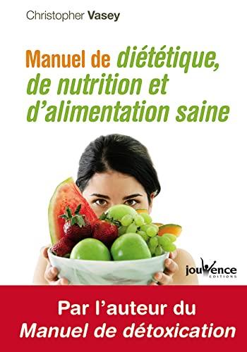 9782883537712: Manuel de diététique, de nutrition et d'alimentation saine