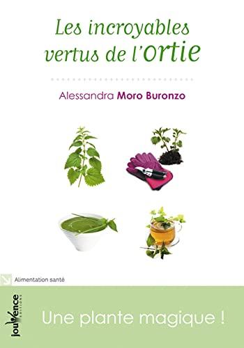 9782883539266: Les incroyables vertus de l'ortie : Une plante magique !