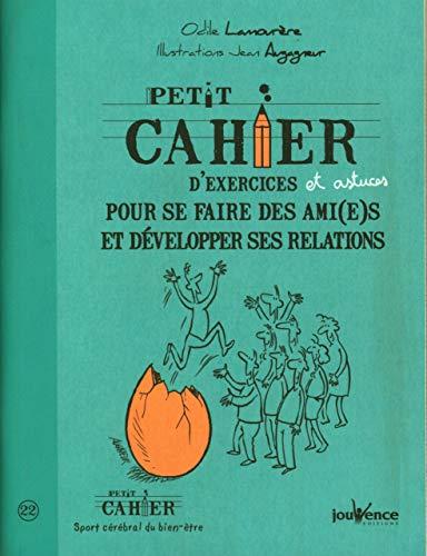 PETIT CAHIER D'EXERCICES ET ASTUCES POUR SE FAIRE DES AMI(E)S ET DÉVELOPPER SES ...