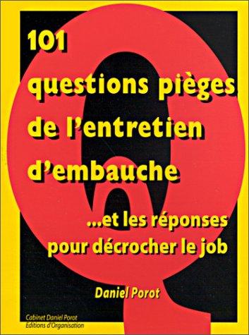 9782883670198: 101 questions pièges de l'entretien d'embauche ...et les réponses pour décrocher le job
