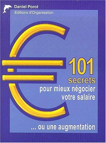 9782883670204: 101 Secrets pour mieux n�gocier votre salaire