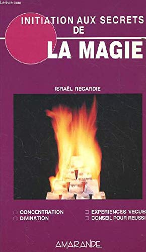 Initiation aux secrets de la Magie (2883990476) by Israel Regardie