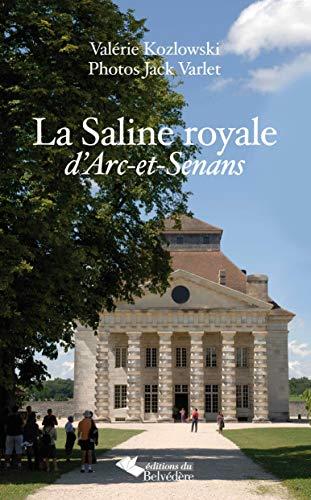 La saline royale d'Arc-et-Senans: Jacques Rittaud-Hutinet