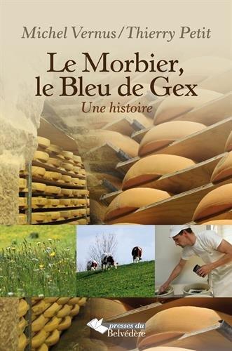 9782884191807: Le Morbier, le Bleu de Gex : Une histoire