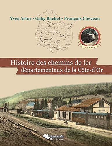 9782884192101: Histoire des chemins de fer départementaux de la Côte d'Or (French Edition)