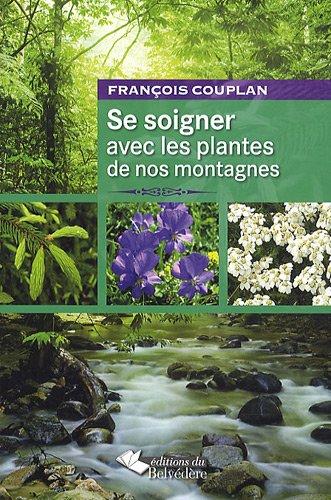 9782884192248: Se soigner avec les plantes de nos montagnes