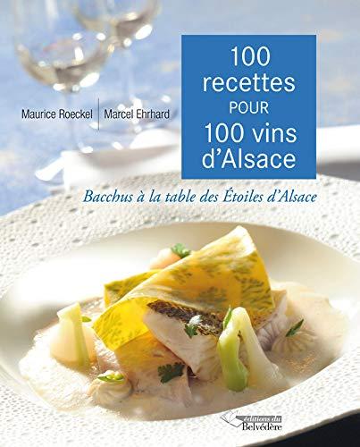 9782884192842: 100 Recettes pour 100 Vins d Alsace