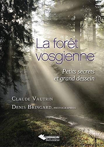 9782884193221: La foret vosgienne - petits secrets et grand dessein