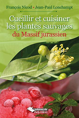 9782884193757: Cueillir et Cuisiner les Plantes Sauvages du Massif Jurassien