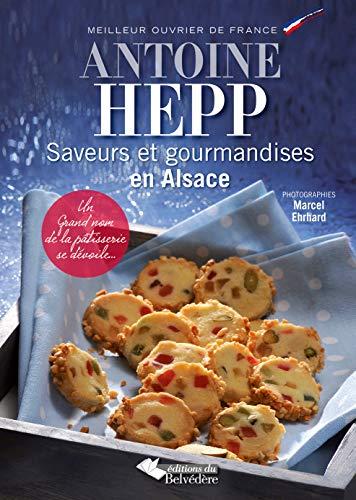 9782884193948: Saveurs et gourmandises en Alsace : Un grand nom de la pâtisserie se dévoile...