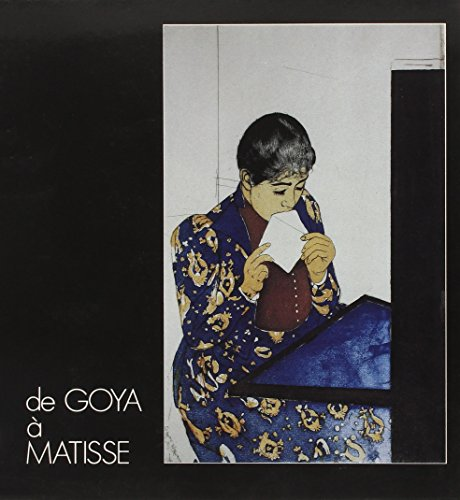 9782884430227: De Goya à Matisse: Estampes de la collection Jacques Doucet, Bibliothèque d'art et d'archéologie, Paris, 14 mars 1992-8 juin 1992 (French Edition)