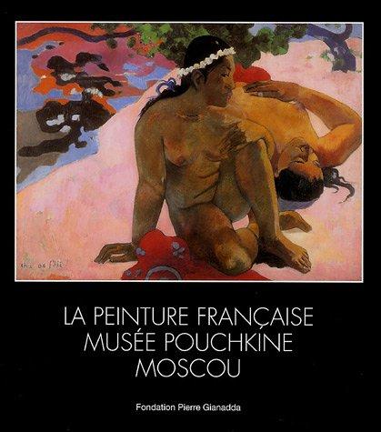 9782884430883: La peinture française : Musée Pouchkine Moscou