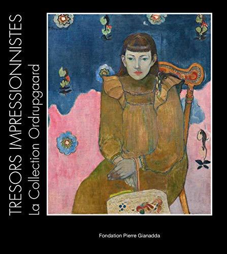 9782884431675: Trésors Impressionnistes: La Collection Ordrupgard, Degas, Cézanne, Monet, Renoir, Gauguin, Matisse