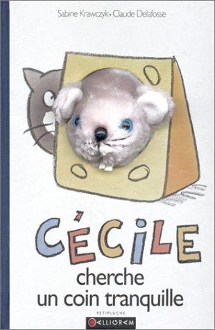 9782884450324: Cécile cherche un coin tranquille, peluche