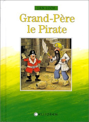 Grand-père le pirate (9782884452649) by Jan Lööf
