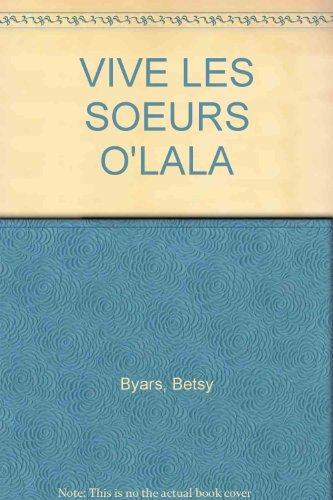 Vive les soeurs O'Lala! (9782884452694) by Betsy Byars; Sue Truesdell