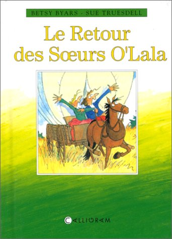 Le retour des soeurs O'Lala (2884452915) by Byars, Betsy; Truesdell, Sue