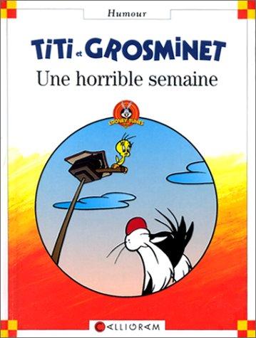9782884453981: Titi et Grosminet : Une horrible semaine (Petite bibliothèque calligram)