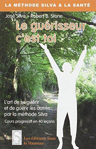 GUERISSEUR C EST TOI -LE-: SILVA J STONE B