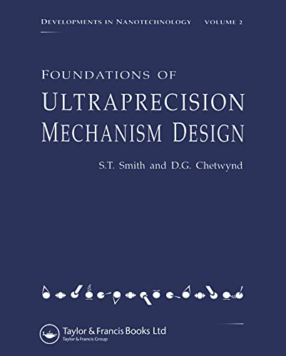 9782884490016: Foundations of Ultra-Precision Mechanism Design (Developments in Nanotechnology, Vol 2)
