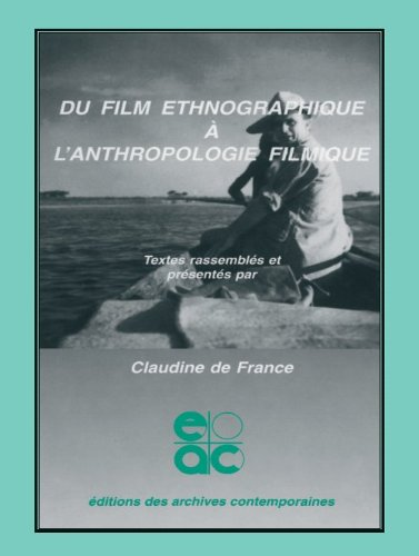 9782884490061: Du film ethnographique à l'anthropologie filmique