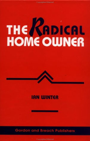 Radical Home Owner: Housing Tenure and Social Change: Winter, Ian