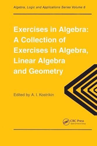 Exercises in Algebra: KOSTRIKIN, ALEXANDRA I.