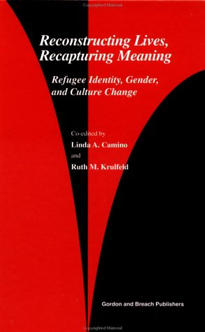 9782884491099: Reconstructing Lives, Recapturing Meaning: Refugee Identity, Gender, and Cultural Change
