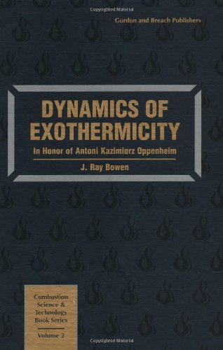 Dynamics of Exothermicity (Hardcover): Brian Bowen
