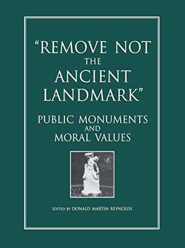 9782884492041: Remove Not the Ancient Landmark: Public Monuments and Moral Values
