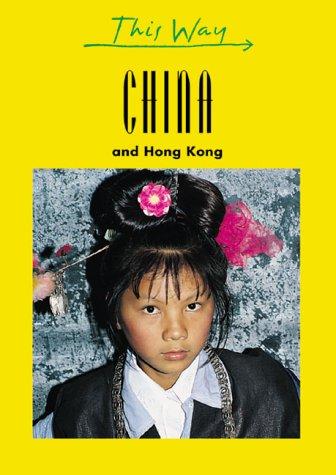 China: And Hong Kong (This Way Guides)