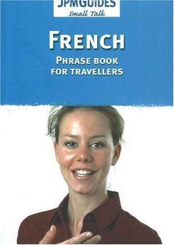 SMALL TALK FRENCH : PHRASE BOOK FOR TRAVELLERS: COLLECTIF