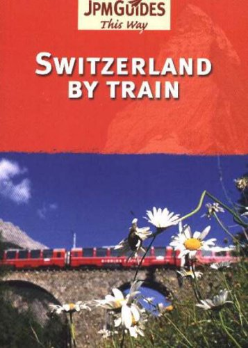 9782884522991: Switzerland By Train (This Way Guide)