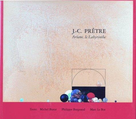 Jean-Claude Pretre: Ariane, Le Labyrinthe (Collection ecoles et mouvements) (French Edition): ...